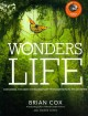 Go to record Wonders of life : exploring the most extraordinary force i...