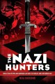 Go to record The Nazi hunters : how a team of spies and survivors captu...