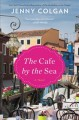 Go to record The café by the sea : a novel