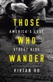Go to record Those who wander : America's lost street kids