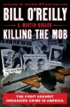 Go to record Killing the mob : the fight against organized crime in Ame...
