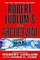 Go to record Robert Ludlum's the arctic event