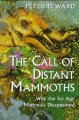 Go to record The call of distant mammoths : why the ice age mammals dis...