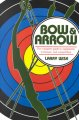 Go to record Bow and arrow : the comprehensive guide to equipment, tech...